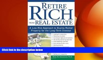 READ book  Retire Rich from Real Estate: A Low-Risk Approach to Buying Rental Property for the