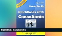 READ book  QuickBooks 2014 for Consultants: How to Set Up your Consulting business in QuickBooks