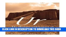 [PDF] Ur: The History and Legacy of the Ancient Sumerian Capital Full Colection