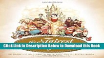 [PDF] The Fairest One of All: The Making of Walt Disney s Snow White and the Seven Dwarfs Online