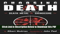 [PDF] Choosing Death: The Improbable History of Death Metal and Grindcore Ebook Online