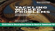 [PDF] Tackling Wicked Problems: Through the Transdisciplinary Imagination Free New