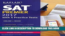 New Book SAT Premier 2017 with 5 Practice Tests: Online + Book (Kaplan Test Prep)