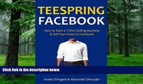 Big Deals  TEESPRING FACEBOOK: How to Start a T-Shirt Selling Business   Sell Your Items on
