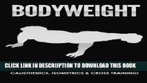 [PDF] Bodyweight: Workout Guide to Boosting Raw Strength   Getting Ripped Using Calisthenics,
