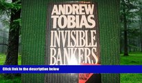 Big Deals  Invisible Bankers: Everything the Insurance Industry Never Wanted You to Know  Best