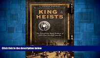 Full [PDF] Downlaod  King of Heists: The Sensational Bank Robbery of 1878 That Shocked America
