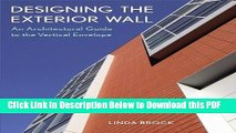 [Read] Designing the Exterior Wall: An Architectural Guide to the Vertical Envelope Ebook Free