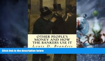 Must Have PDF  Other People s Money and How The Bankers Use It  Best Seller Books Best Seller