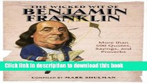 [PDF] The Wicked Wit of Benjamin Franklin: More than 500 Quotes, Sayings, and Proverbs Popular