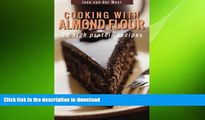 FAVORITE BOOK  Cooking with Almond Flour: 20 High Protein Recipes (Wheat flour alternatives)