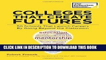 New Book Colleges That Create Futures: 50 Schools That Launch Careers By Going Beyond the