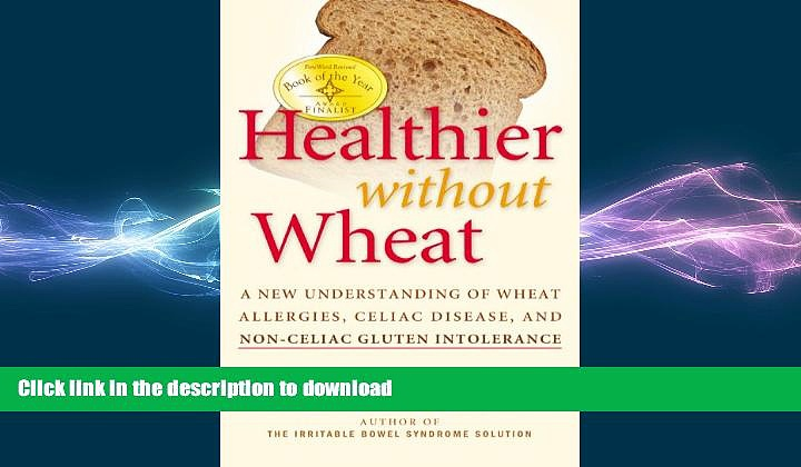 FAVORITE BOOK  Healthier Without Wheat: A New Understanding of Wheat Allergies, Celiac Disease,