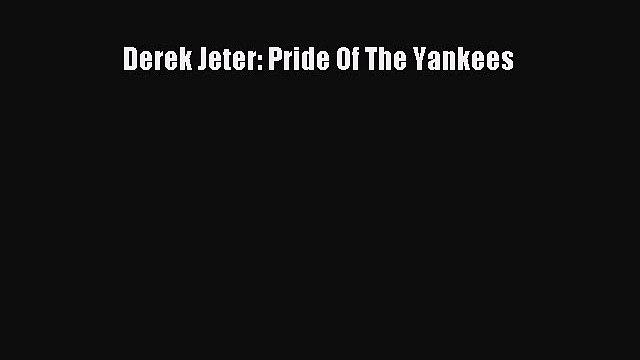 [PDF] Derek Jeter: Pride Of The Yankees Popular Colection