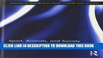 [PDF] Sport, Animals, and Society (Routledge Research in Sport, Culture and Society) Full Online