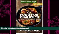 READ BOOK  Food For Diabetics: Over 220 Diabetes Type-2 Quick   Easy Gluten Free Low Cholesterol