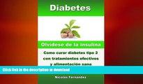 GET PDF  Diabetes - Olvídese de la insulina - Como curar diabetes tipo 2 con tratamientos