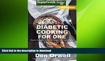 READ  Diabetic Cooking For One: Over 180 Diabetes Type-2 Quick   Easy Gluten Free Low Cholesterol