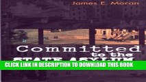 [PDF] Committed to the State Asylum: Insanity and Society in Nineteenth-Century Quebec and Ontario