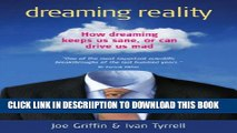 [PDF] Dreaming Reality: How Dreaming Keeps Us Sane, or Can Drive Us Mad Full Colection