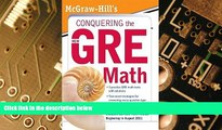 Big Deals  McGraw-Hill s Conquering the New GRE Math   [MCGRAW HILLS CONQUERING THE NE]