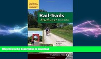READ THE NEW BOOK Rail-Trails Midwest Great Lakes: Illinois, Indiana, Michigan, Ohio and Wisconsin
