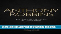 [Download] Anthony Robbins: Anthony Robbins  Key Concepts for Success in Life   Business Paperback