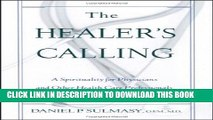 [PDF] Healer s Calling: A Spirituality for Physicians and Other Health Care Professionals Popular