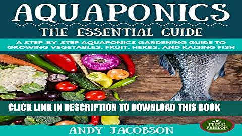 [PDF] Aquaponics: The Essential Aquaponics Guide: A Step-By-Step Aquaponics Gardening Guide to