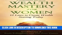 [PDF] Wealth Mastery for Women: 12 Laws to Creating Wealth Starting Today Popular Online