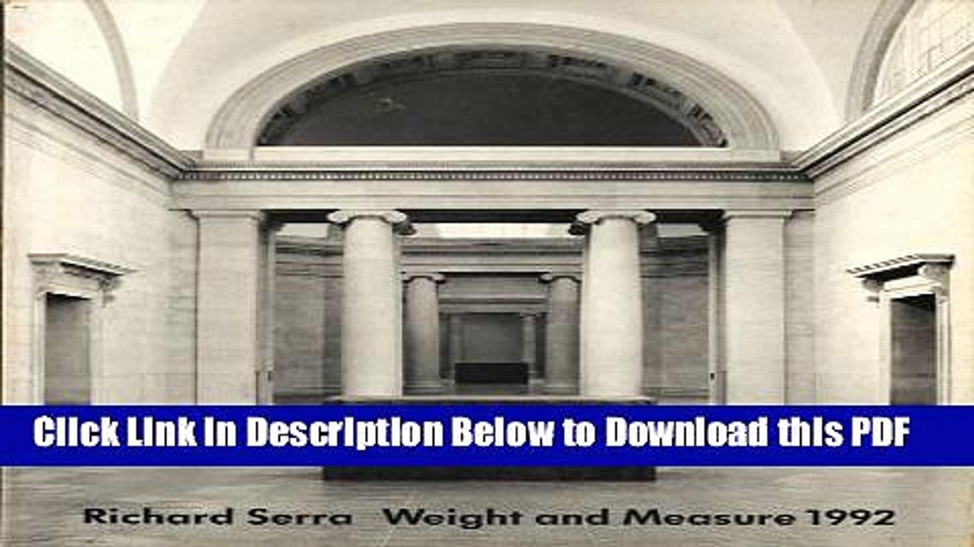 [Read] Richard Serra: Weight and Measure 1992 : 30 September 1992-15 January 1993 Free Books