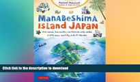 READ THE NEW BOOK Manabeshima Island Japan: One Island, Two Months, One Minicar, Sixty Crabs,