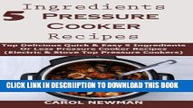 [PDF] 5 Ingredients Pressure Cooker recipes: Top Delicious Quick   Easy 5 Ingredients Or Less