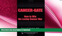 READ  Cancer-gate: How to Win the Losing Cancer War (Policy, Politics, Health and Medicine
