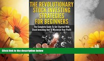 Must Have  Stock Investing: The Revolutionary Stock Investing Strategies For Beginners - The