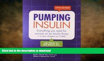 FAVORITE BOOK  Pumping Insulin: Everything You Need to Succeed on an Insulin Pump FULL ONLINE