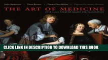 [PDF] The Art of Medicine: Over 2,000 Years of Images and Imagination Full Online