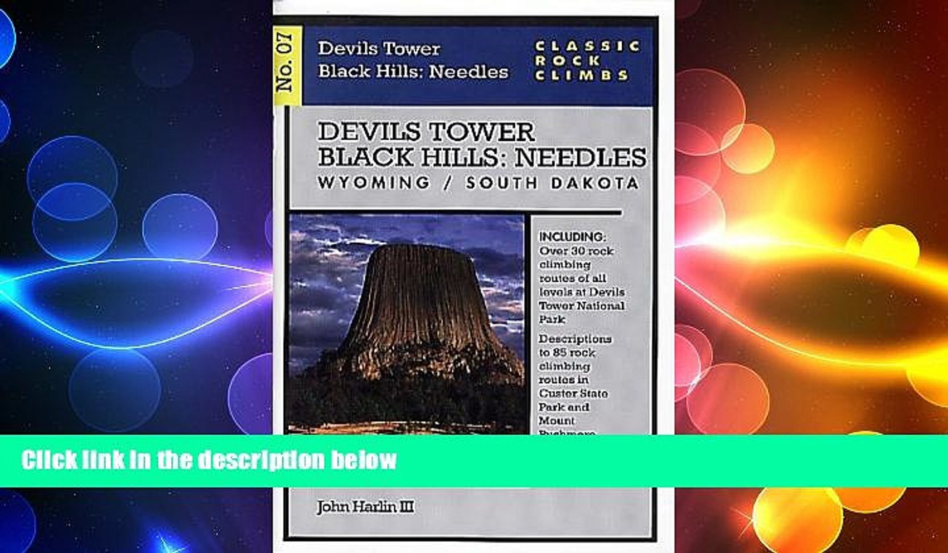 READ book  Classic Rock Climbs No. 07 Devils Tower/Black Hills: Needles, Wyoming and South  BOOK
