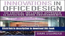 Read Innovations in Office Design: The Critical Influence Approach to Effective Work Environments
