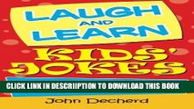 [PDF] Laugh and Learn Kids  Jokes: Over 300 Hilarious Jokes and Fascinating Facts Popular Colection