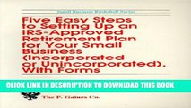 [PDF] Five Easy Steps to Setting Up an Irs-Approved Retirement Plan for Your Small Business