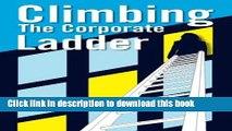 Read Climbing The Corporate Ladder  Ebook Free