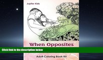 Popular Book When Opposites Attract: Adult Coloring Book Kit (Opposites Attract Coloring and Art
