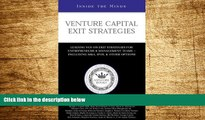 READ FREE FULL  Venture Capital Exit Strategies: Leading VCs on Exit Strategiesfor