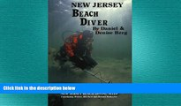 READ book  New Jersey Beach Diver, The Diver s Guide to New Jersey Beach Diving Sites  FREE BOOOK