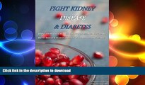 EBOOK ONLINE  Fight Kidney Disease   Diabetes: How to Take Your Diet to the Next Level  BOOK