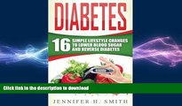 FAVORITE BOOK  Diabetes: 16 Simple Lifestyle Changes to Lower Blood Sugar and Reverse Diabetes