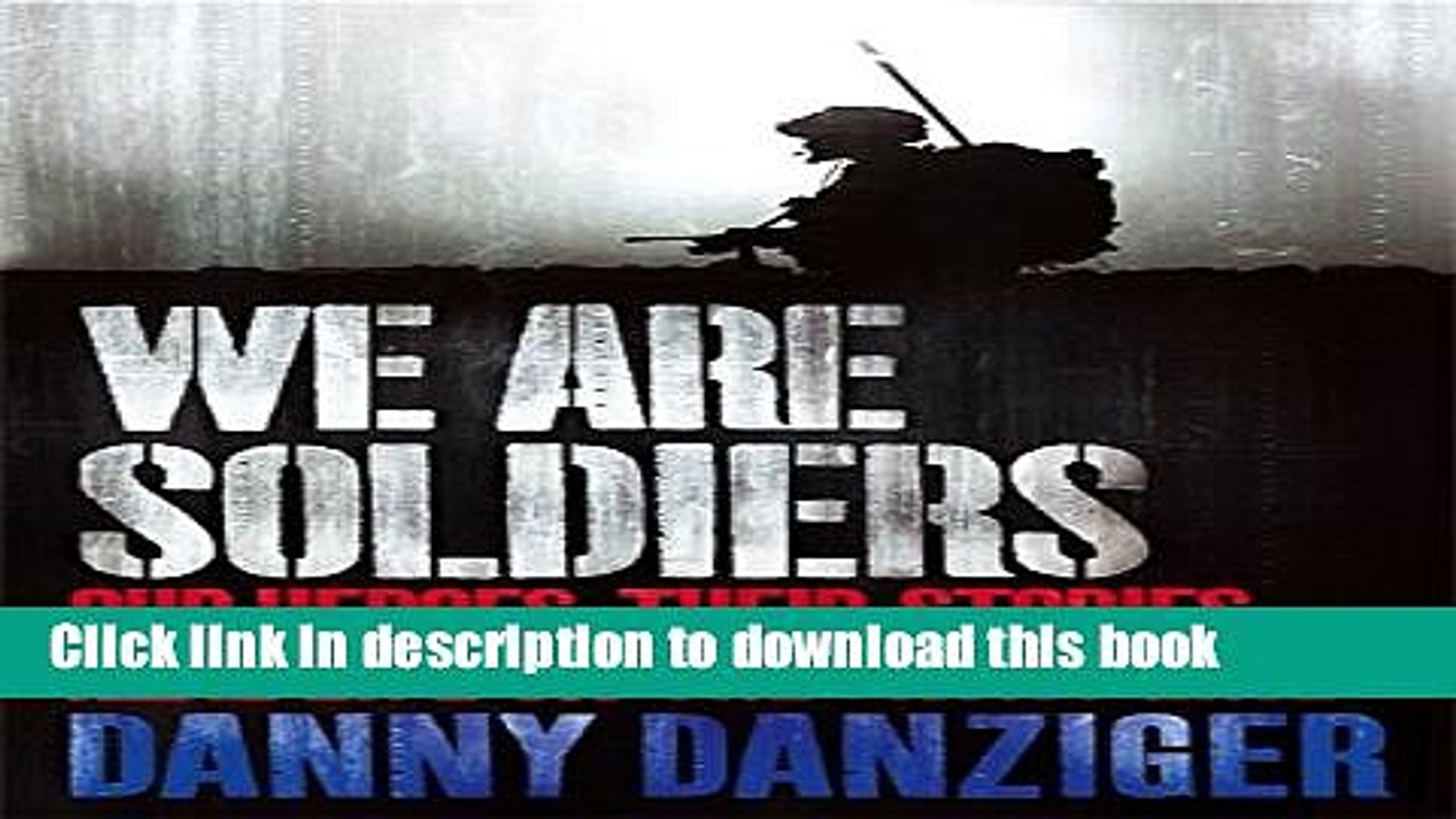 Download We Are Soldiers: Our heroes. Their stories. Real life on the frontline.  PDF Free