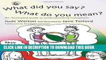 [PDF] What Did You Say? What Do You Mean?: An Illustrated Guide to Understanding Metaphors Popular