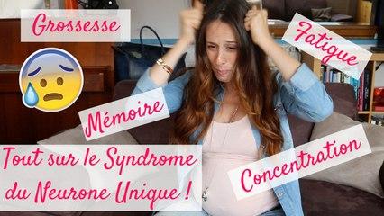 Grossesse ♡ Tout sur le Syndrome du Neurone Unique !